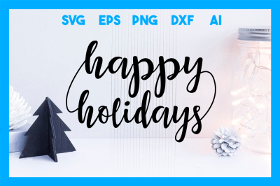 Christmas SVG Cut File:  Happy Holidays