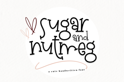Sugar and Nutmeg - A Cute Handwritten Font with Extras!