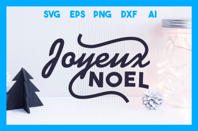Christmas SVG Cut File: Joyeux Noel