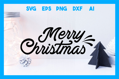 Christmass SVG Cut File: Merry Christmas
