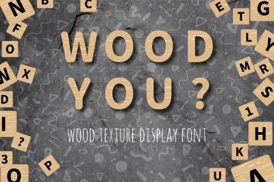 WOOD YOU? wood texture font