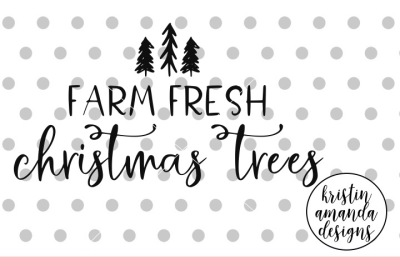 Farm Fresh Christmas Trees SVG DXF EPS PNG Cut File • Cricut • Silhoue