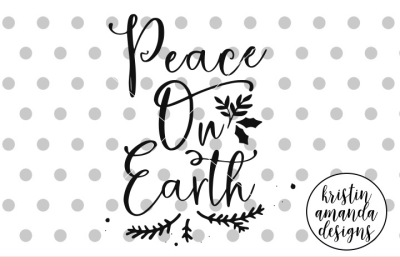 Peace on Earth SVG DXF EPS PNG Cut File • Cricut • Silhouette