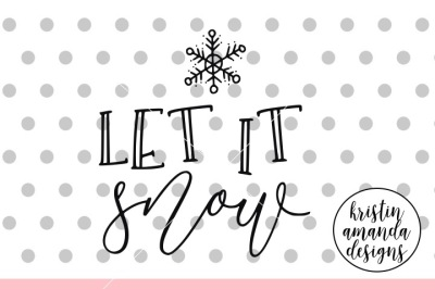Let It Snow SVG DXF EPS PNG Cut File • Cricut • Silhouette