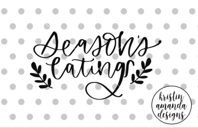 Season's Eatings  SVG DXF EPS PNG Cut File • Cricut • Silhouette