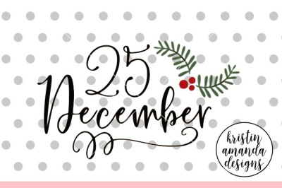25 December SVG DXF EPS PNG Cut File • Cricut • Silhouette