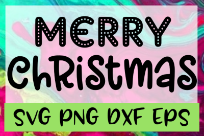 Merry Christmas SVG PNG DXF & EPS Design Files
