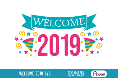 Welcome 2019 svg, Happy New Year svg, New Year svg, svg files, svg