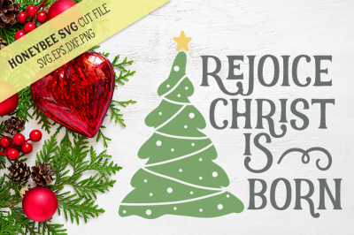 Rejoice Christ is Born Christmas Svg Cut File