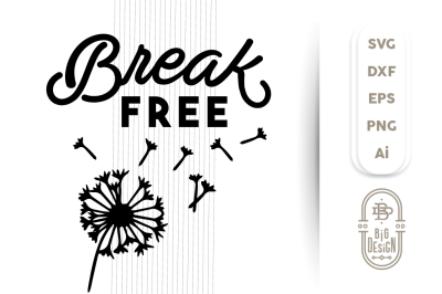BREAK FREE SVG Cut File, Dandelion Silhouette