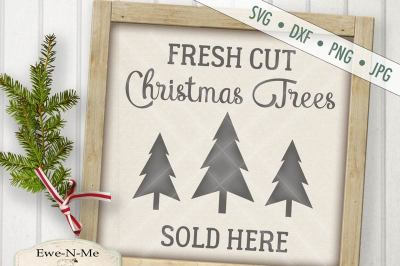 Fresh Cut Christmas Trees Sold Here SVG