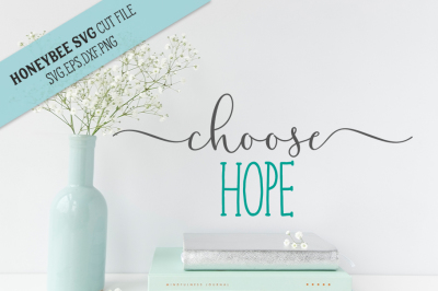 Choose Hope SVG Cut File