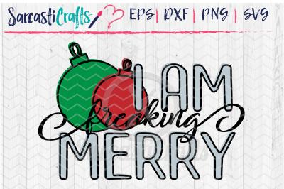 I Am Freaking Merry