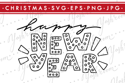 Happy New Year  - Quote SVG Cut File Silhouette
