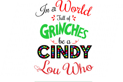 Download In A World Full Of Grinches Be A Cindy Lou Who Svg Free