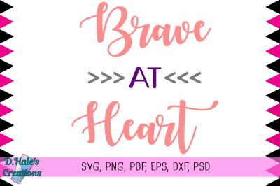 Brave at Heart - SVG, PNG, PDF, EPS, DXF, PSD
