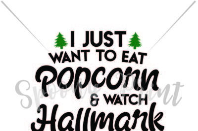 Eat popcorn and watch halmark movies