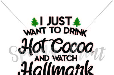 Drink hot cocoa and watch halmark movies