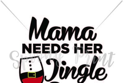 Mama needs her jingle juice