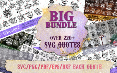 SVG BUNDLE Quotes OVER 220 svg/eps/png/dxf/pdf files