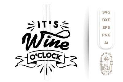 Wine SVG Cut File: it's  Wine o'clock svg