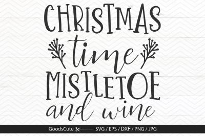 Christmas Time Mistletoe and Wine - SVG