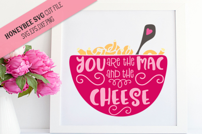 You Are the Mac and the Cheese