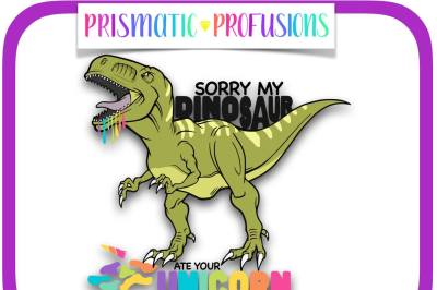 Sorry My Dinosaur Ate Your Unicorn SVG, Clipart