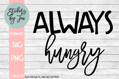Always Hungry SVG Cut File