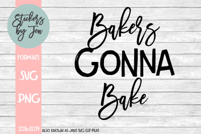 Bakers Gonna Bake SVG Cut File