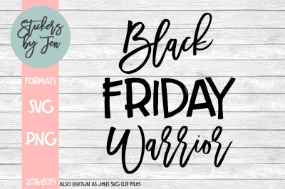 Black Friday Warrior SVG Cut File