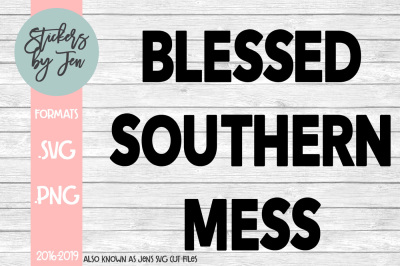 Blessed Southern Mess SVG Cut File