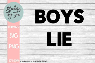 Boys Lie SVG Cut File