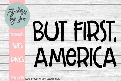 But First, America SVG Cut File