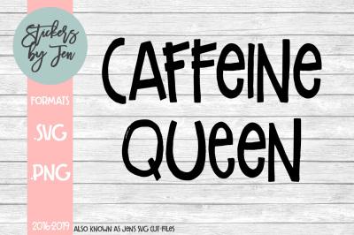 Caffeine Queen SVG Cut File