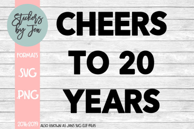 Cheers To 20 Years SVG Cut File