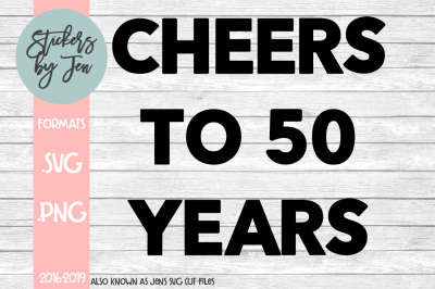 Cheers To 50 Years SVG Cut File