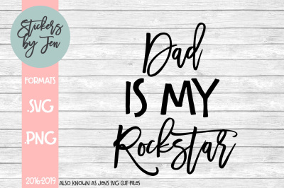 Dad Is My Rockstar SVG Cut File