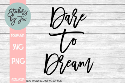 Dare To Dream SVG Cut File