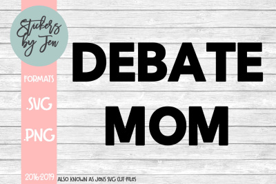 Debate Mom SVG Cut File