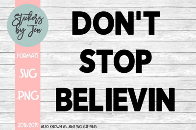Don't Stop Believin SVG Cut File