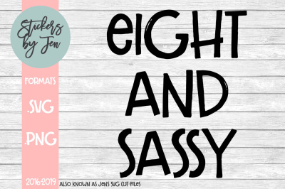 Eight And Sassy SVG Cut File