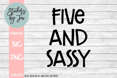 Five And Sassy SVG Cut File