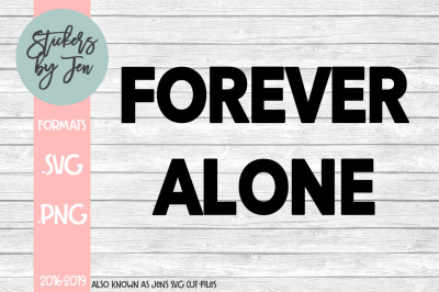Forever Alone SVG Cut File