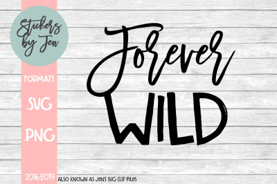 Forever Wild SVG Cut File