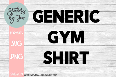 Generic Gym Shirt SVG Cut File