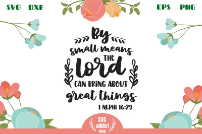 By Small Means The Lord Can Bring About Great Things SVG Cut File