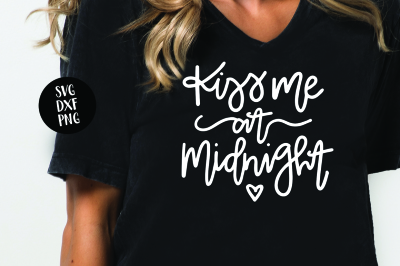 Kiss Me At Midnight New Years SVG