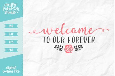 Welcome To Our Forever SVG DXF