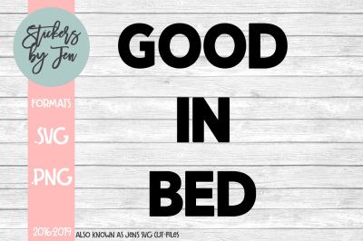Good In Bed SVG Cut File